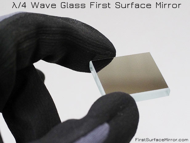 λ/4 Wave Glass First Surface Mirror